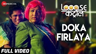 Doka Firlaya - Looose Control   Akshay M, Manmeet P, Shashikant K, Madhura N, Namrata A & Aarti S