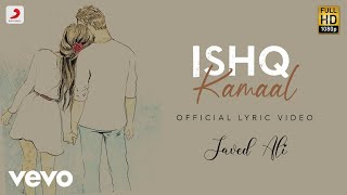 Ishq Kamaal - Official Lyric Video | Javed Ali | Suniljeet | Shalu Vaish