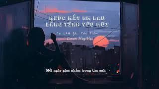 Nước Mắt Em Lau Bằng Tình Yêu Mới (Acoustic) | Huy Vạc Cover - (Da LAB ft. Tóc Tiên)