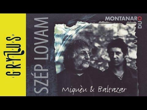 Montanaro Duo - Szép lovam (Miqueu & Baltazar, részlet)