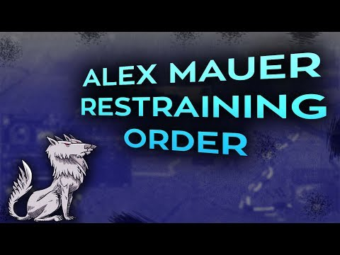 Alex Mauer: Restraining Order and more DMCA strikes