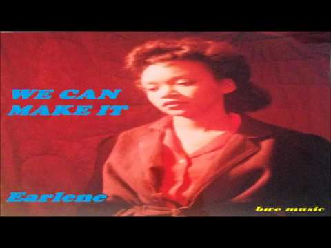 Earlene  -  WE CAN MAKE IT  (1986 R&B SOUL GOSPEL - BARBADOS -  CANADA)
