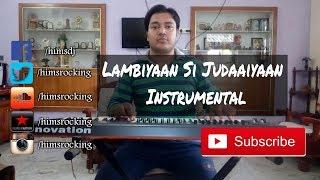 Lambiyaan Si Judaiyaan Song instrumental | Raabta | Himanshu Katara |