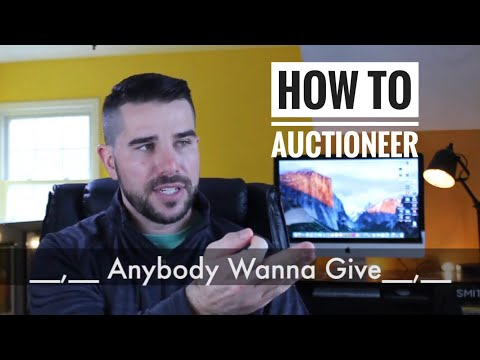 How to Auctioneer :Anybody wanna give...practice