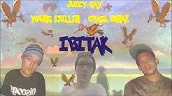 JUICY GAY - IBITAK feat. CRACK IGNAZ & YOUNG KRILLIN (prod. JORDAN FRANCE)