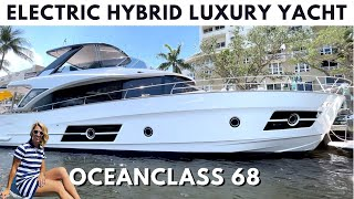 LARGEST PRODUCTION HYBRID YACHT EVER BUILT OceanClass 68 FLY HYBRID Tour Greenline ECO Electric