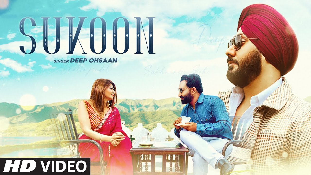 Sukoon Latest Video Song Deep Ohsaan Feat. Sukhwinder Singh Sohi, Shaloo Jindal | New Hindi Video