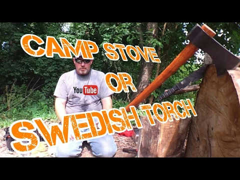 Do I really need a camp stove or just a Swedish torch you be the judge.