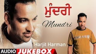 Mundri: Harjit Harman (Full Album Jukebox) Atul Sharma | Punjabi Audio Songs