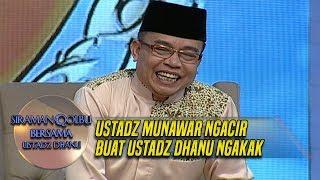 Ustadz Munawir Ngacir Buat Ustadz Dhanu Ngakak - Siraman Qolbu (13/3)
