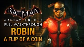 Batman: Arkham Knight - Robin: A Flip of a Coin (Full DLC Walkthrough)