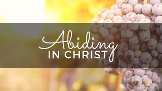 Abiding in Christ | Deacon Fred Culp | Online Bible Study