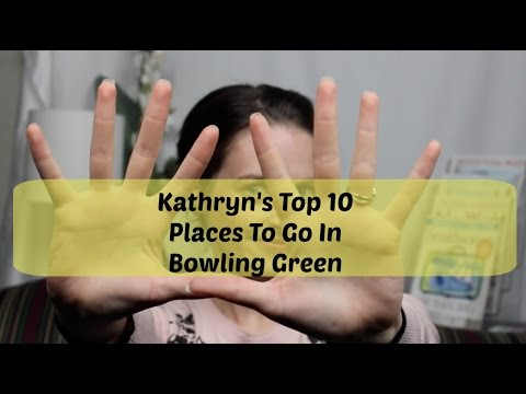 Top 10 Places to go in Bowling Green - YouTube