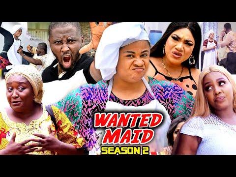 WANTED MAID SEASON 2 (Trending  New Movie Full HD)Uju Okoli 2021 Latest Nigerian New Nollywood Movie