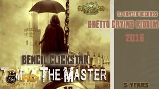 Bencil - Time A The Master [Ghetto Crying Riddim] March 2016