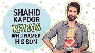 Shahid Kapoor reveals who named his son | Bollywood | Pinkvilla | Mira Rajput
