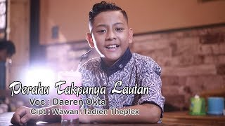 Download lagu Daeren Okta - Perahu Tak Punya Lautan (Official Music Video)