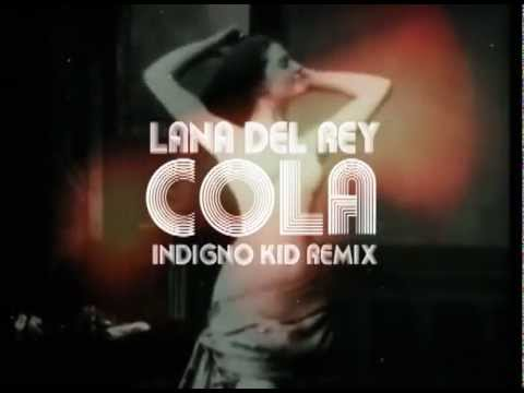 Lana Del Rey - Cola (Indigno Kid Remix) Official Video