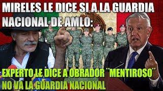EXPERTOS LE DICEN NO A AMLO, MIRELES ¡DICE SI A LA GUARDIA NACIONAL!