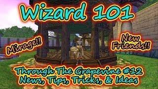 Wizard101: Through the Grapevine #12 Mirage News, Tips, Tricks, & Ideas