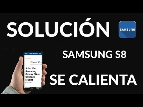 Solución Samsung Galaxy S8 se Calienta Mucho