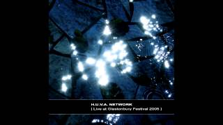 H.U.V.A. NETWORK - [ Live at Glastonbury Festival 2005 ] full album