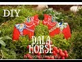 DALA HORSE | DIY | CHRISTMAS DECORATION