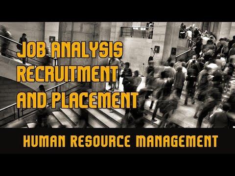 Job Analysis l Recruitment and Placement l Human Resource Management