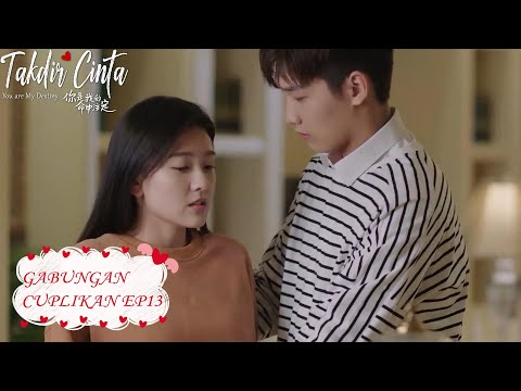you-are-my-destiny-(takdir-cinta)-|-gabungan-cuplikan-ep13-|-你是我的命中注定-|-wetv-【indo-sub】