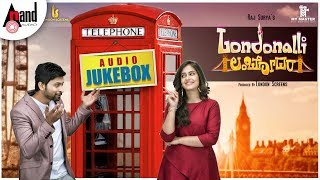 Londonalli Lambodara | Kannada Jukebox 2019 | Shruti Prakash | Santhosh | Raj Surya | London Screens