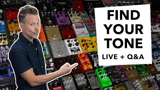 Find Your Tone! - Guitar Effects Guide - LIVE + Q&A