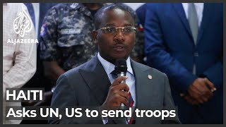 Haiti asks UN, US to send troops after president's assassination