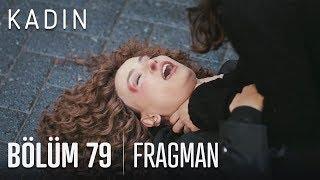 Kadın 79. Bölüm Fragmanı
