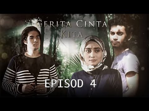 Cerita Cinta Kita | Episod 4