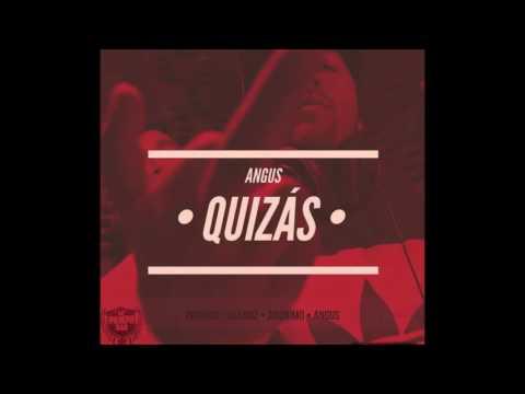 Angus - Quizás (Prod. Clanoz)