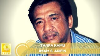 Imam S.Arifin - Tanpa Kamu