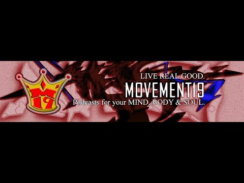 Movement19 Podcasts for your mind, body and soul.