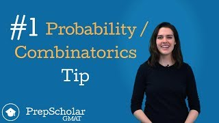 #1 GMAT Combinatorics and Probability Tip