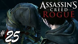 Forgive Me - Assassin's Creed Rogue Playthrough Part 25