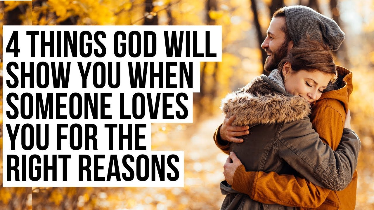 When Someone Loves You for the Right Reasons, God Will Show You . . .