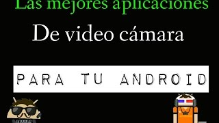 Mejores apps para grabar video en android