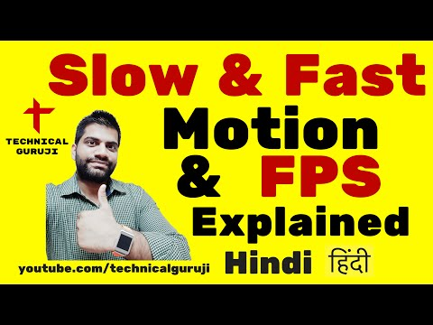 [Hindi] Slow Motion - Fast Motion - FPS Explained