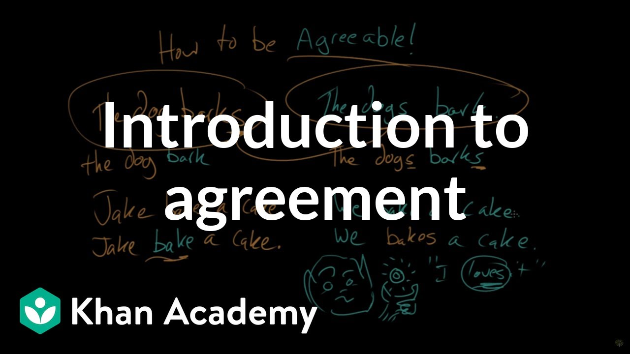 Introduction to agreement (video) | Khan Academy