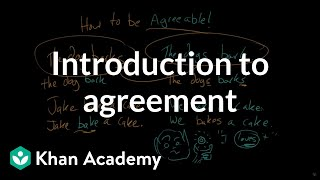 Introduction to agreement | The parts of speech | Grammar | Khan Academy