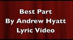Best Part By Andrew Hyatt Fan Made Lyric Video