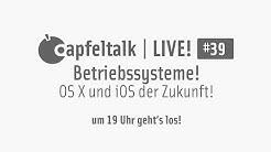 Apfeltalk LIVE! #39 - Betriebssysteme
