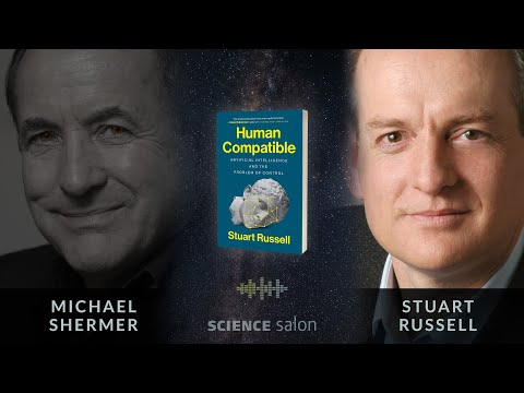Michael Shermer with Stuart Russell — Human Compatible: Artificial Intelligence & Problem of Control