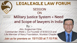 Military Justice System + Scope of Lawyers in India|Adv.Angsuman Ojha|Interactive Session|LEGALEAGLE