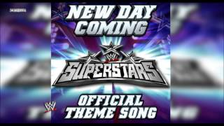 "WWE: ""New Day Coming"" (Superstars) [WWE Edit] Theme Song + AE (Arena Effect)"
