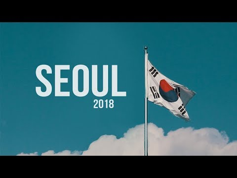 Seoul, South Korea 2018   Travel Video